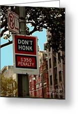 Don't Honk Greeting Card by Claudette Bujold-Poirier