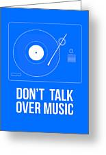 Don't Talk Over Music Poster Greeting Card