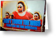 Dont Touch The Wigs Greeting Card
