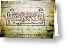 Dr Pepper-good For Life Greeting Card