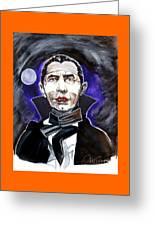 Dracula Bela Lugosi Greeting Card