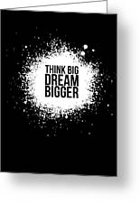 Dream Bigger Poster Black Greeting Card