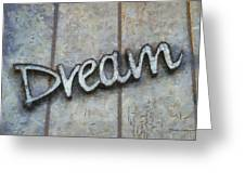 Dream Signage Photo Art Greeting Card