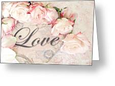 Dreamy Shabby Chic Roses Heart With Love - Love Typography Heart Romantic Cottage Chic Love Prints Greeting Card