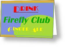 Drink Firefly Club Ginger Ale Greeting Card