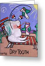 Dry Tooth Dental Art By Anthony Falbo Greeting Card
