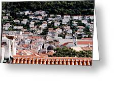 Dubrovnik Rooftops Domes And North East Walls Against The Mountains From The Sea Walls Greeting Card