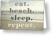 Eat. Beach. Sleep. Repeat. Beach Typography Greeting Card