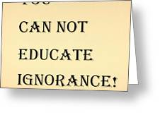 Educate Quote In Sepia Greeting Card