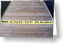 End Of Ramp Greeting Card