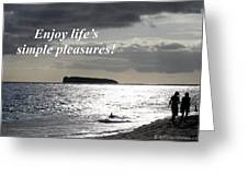 Enjoy Life's Simple Pleasures Greeting Card