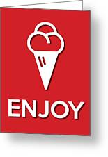 Enjoy Red Greeting Card