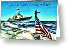 Eternal Father Strong To Save... Greeting Card