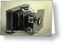 Even Memories Fade Away Greeting Card