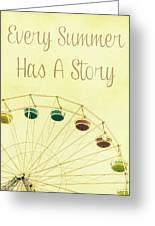 Every Summer Has A Story Greeting Card