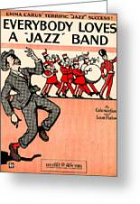 Everybody Loves A Jazz Band Greeting Card