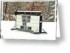 Everything Cancelled - Funny Sign - Snow Greeting Card