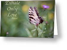 Exhale Only Love Greeting Card