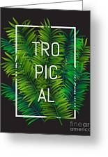 Exotic Palm Leaves With Slogan And Greeting Card