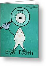 Eye Tooth  Greeting Card by Anthony Falbo