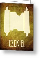 Ezekiel Greeting Card