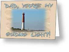 Father's Day Greetingcard - Guiding Light Greeting Card