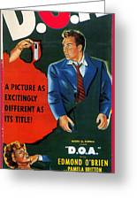 Film Noir Edmund O'brien D.o.a. 1949 Poster Color Added 2008 Greeting Card