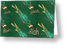 Fish Say Blah Blah Blah Greeting Card