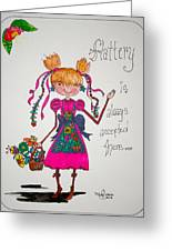 Flattery Greeting Card by Mary Kay De Jesus