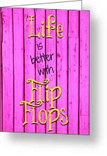 Flip Flop Life Greeting Card