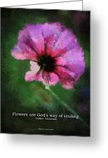 Flowers Are Gods Way 03 Greeting Card