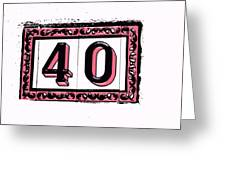 Forty Pink And Black Greeting Card