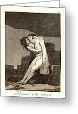 Francisco De Goya Spanish, 1746-1828. El Amor Y La Muerte Greeting Card