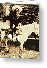 Francisco Villa On Horse Perhaps Siete Leguas Unknown Mexico Location Or Date 2013. Greeting Card