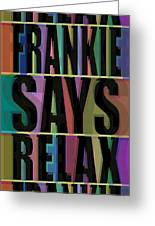 Frankie Says Relax Frankie Goes To Hollywood Greeting Card