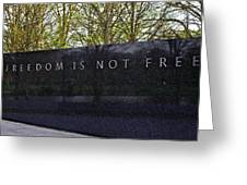Freedom Is Not Free Greeting Card