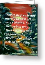 Freedom Quotes From Nelson Mandela Greeting Card