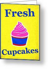 Fresh Cupcakes Greeting Card