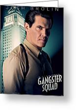 Gangster Squad Brolin Greeting Card