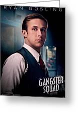 Gangster Squad Gosling Greeting Card