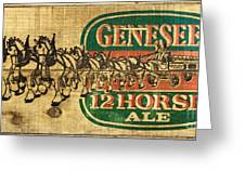 Genesee 12 Horse Ale Greeting Card