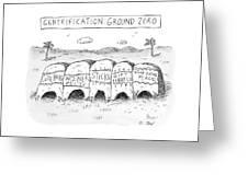 Gentrification: Ground Zero A Row Of Cavelike Greeting Card