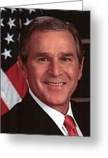 George W Bush Greeting Card