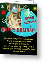 Gertrude The Good News Reindeer Greeting Card
