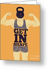 Get In Shape. Typographic Gym Phrase Greeting Card