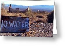 Ghost Town - No Water Greeting Card by Maria Arango Diener