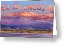 Go Broncos Colorado Front Range Longs Moon Sunrise Greeting Card