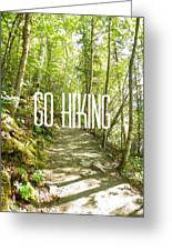 Go Hiking Greeting Card