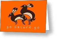 Go Nature Go Greeting Card