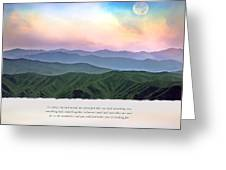 Go To The Mountains Greeting Card